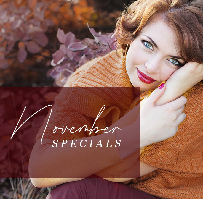 , Don't miss our AMAZING November Specials!